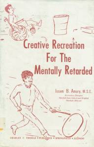 Creative Recreation for the Mentally Retarded