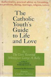 Catholic Youth's Guide to Life and Love