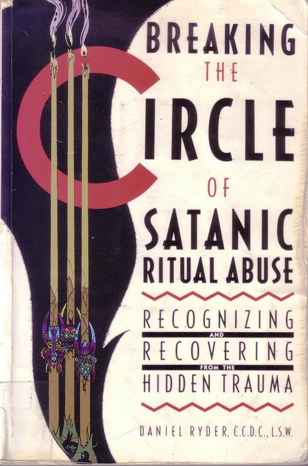 Breaking the Circle of Satanic Ritual Abuse