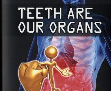 Teeth Are Our Organs