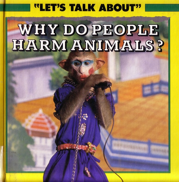 Why do people harm animals