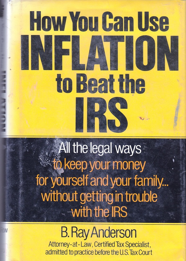 Use Inflation to Beat the IRS