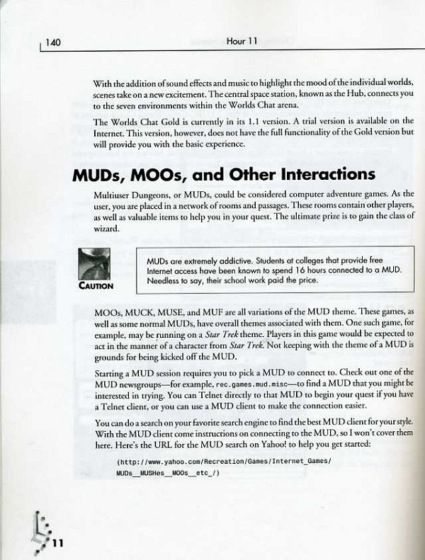 MUDs, MOOs, and other interactions