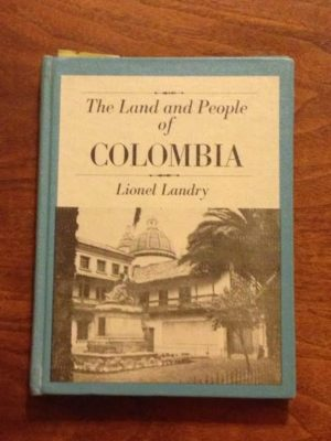 Land and People of Colombia