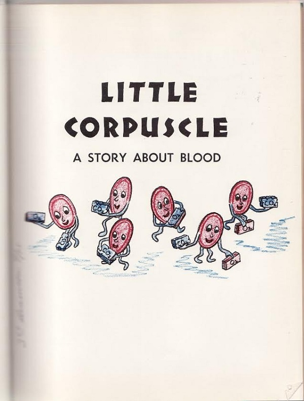 Little Corpuscle a Story About Blood