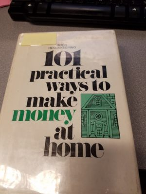 101 Practical Ways to Make Money at Home