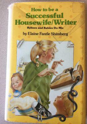 How to be a successful housewife/writer