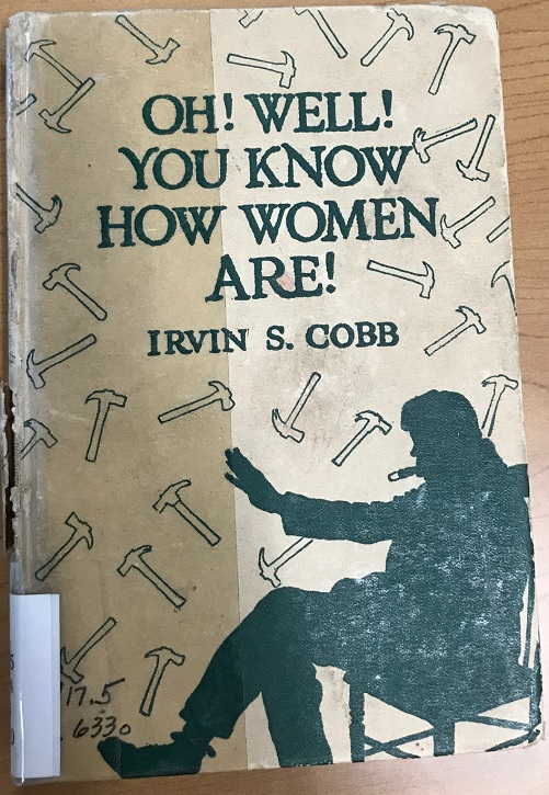 Oh! Well! You Know How Women Are!