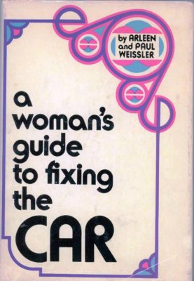 a woman's guide to fixing the car