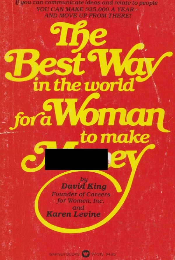 Best Way in the World for a Woman to make money